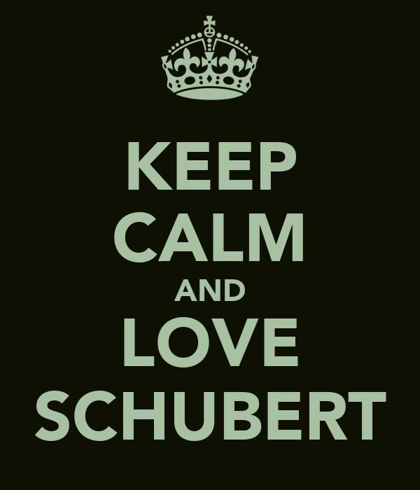 KEEP CALM AND LOVE SCHUBERT