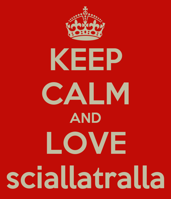 KEEP CALM AND LOVE sciallatralla