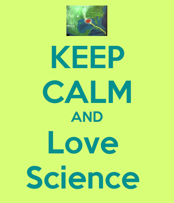 KEEP CALM AND Love  Science
