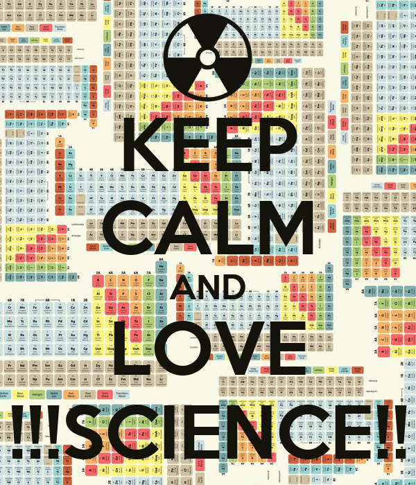 KEEP CALM AND LOVE !!!SCIENCE!!