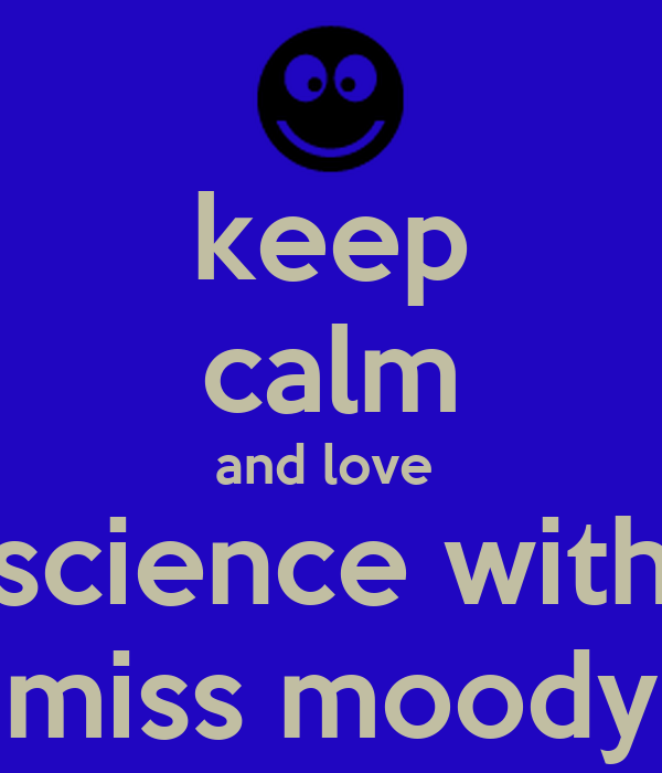 keep calm and love  science with miss moody