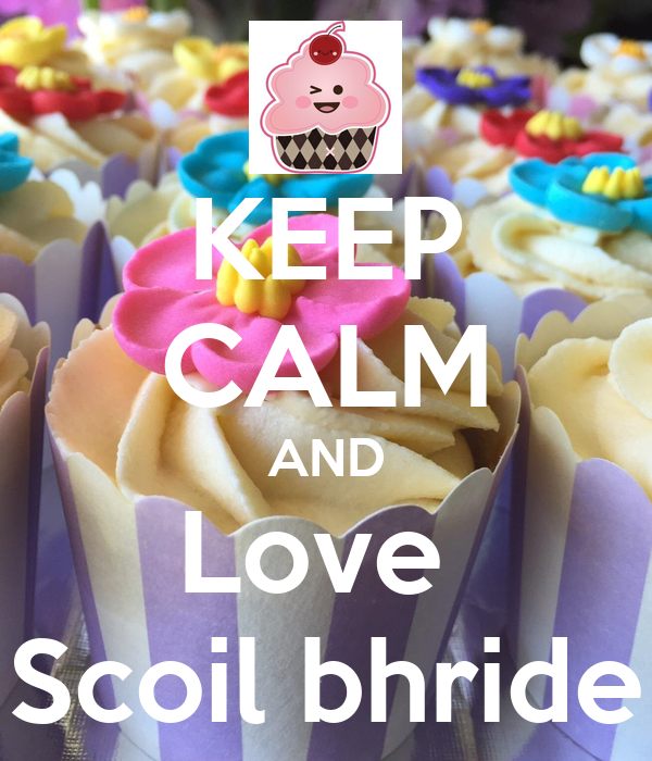 KEEP CALM AND Love  Scoil bhride
