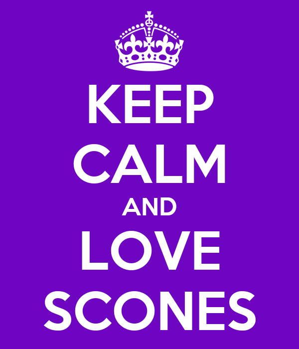 KEEP CALM AND LOVE SCONES