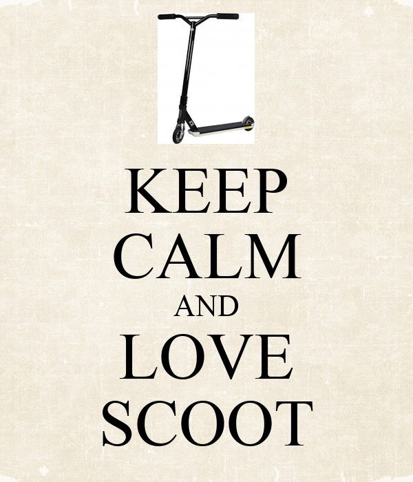 KEEP CALM AND LOVE SCOOT