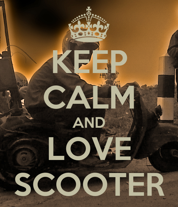 KEEP CALM AND LOVE SCOOTER