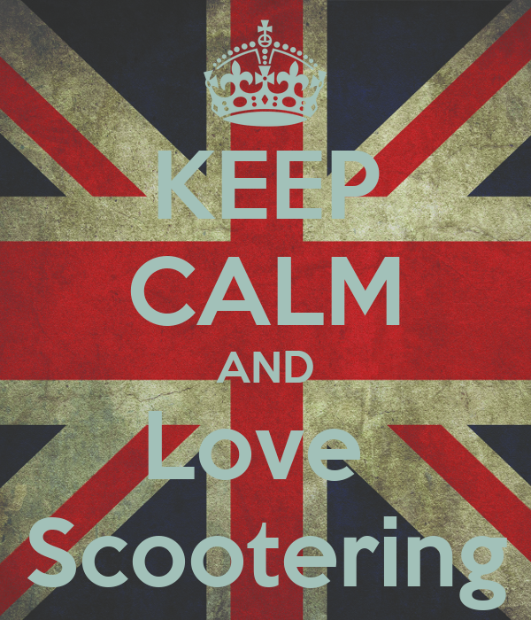 KEEP CALM AND Love  Scootering