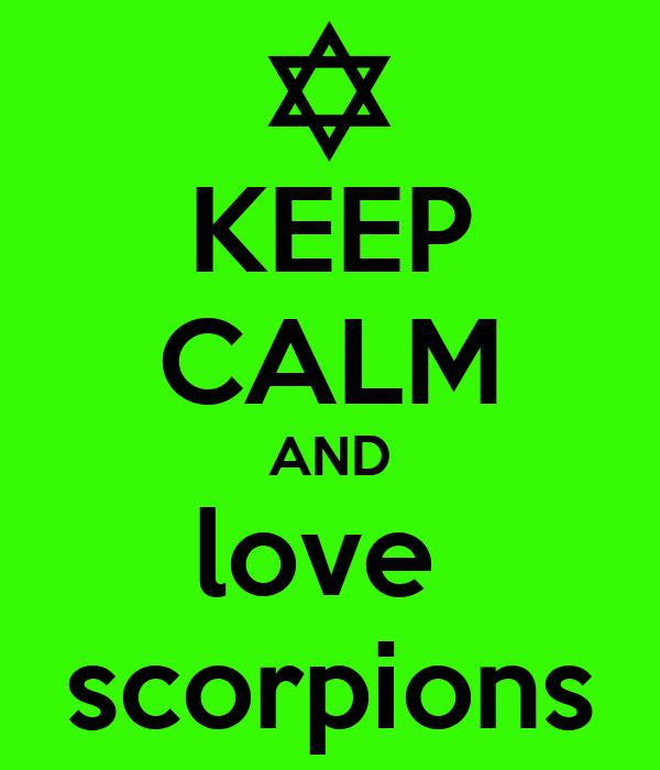 KEEP CALM AND love  scorpions