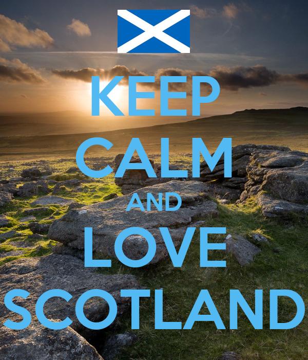 KEEP CALM AND LOVE SCOTLAND