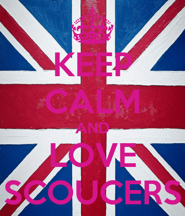 KEEP CALM AND LOVE SCOUCERS