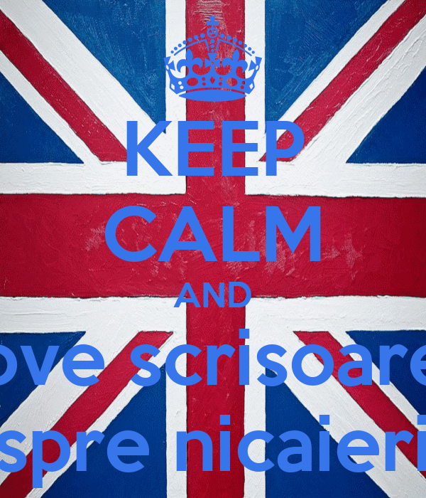 KEEP CALM AND love scrisoare  spre nicaieri