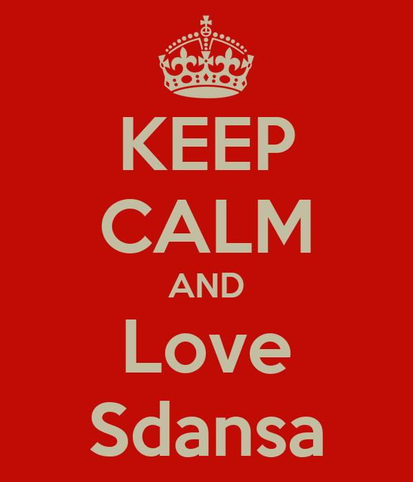 KEEP CALM AND Love Sdansa