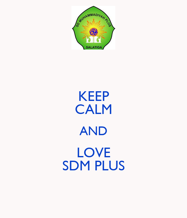KEEP CALM AND LOVE SDM PLUS