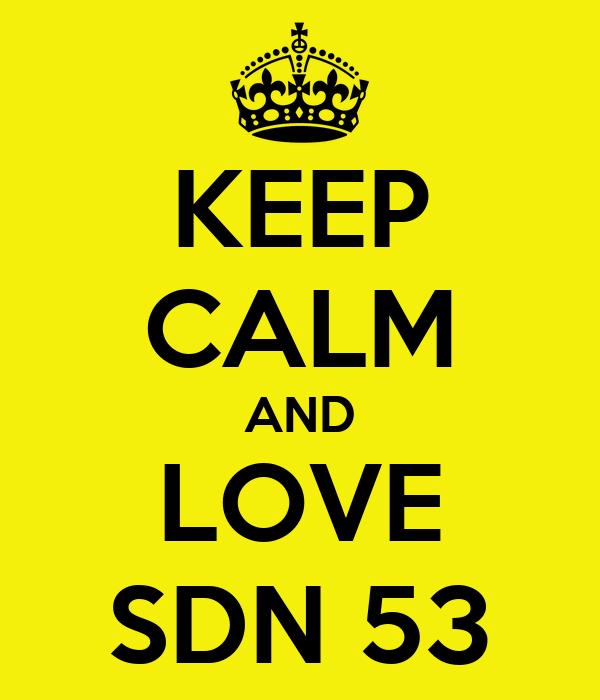 KEEP CALM AND LOVE SDN 53