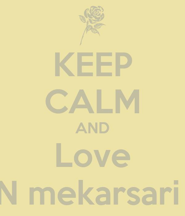KEEP CALM AND Love SDN mekarsari 03