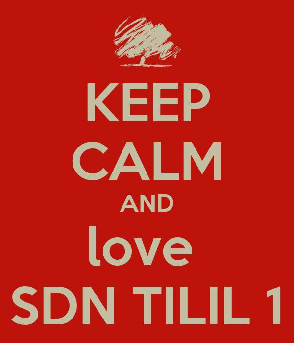 KEEP CALM AND love  SDN TILIL 1