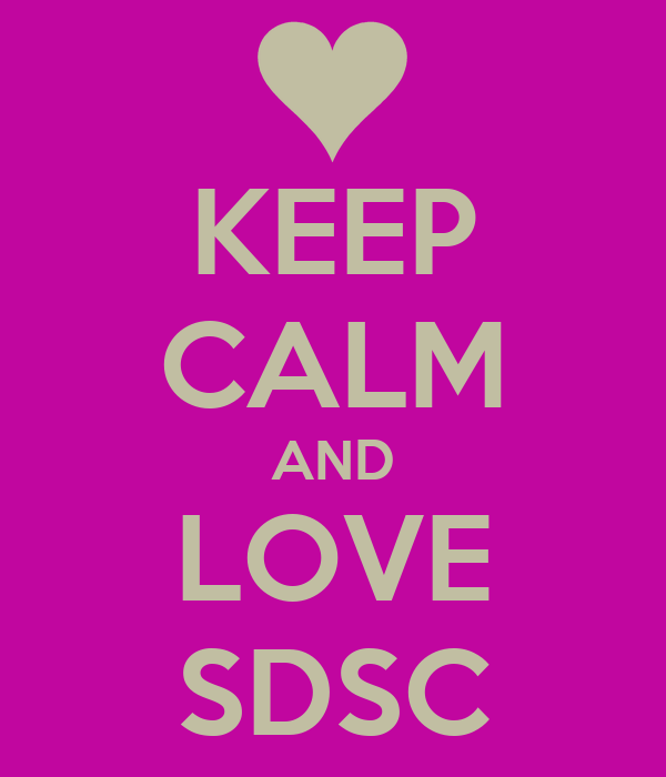 KEEP CALM AND LOVE SDSC