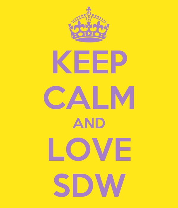 KEEP CALM AND LOVE SDW