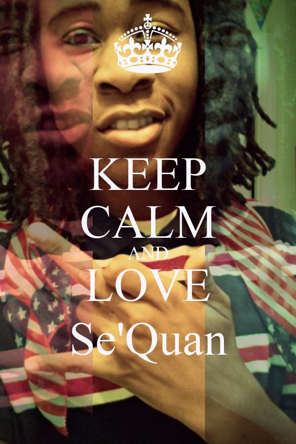 KEEP CALM AND LOVE Se'Quan