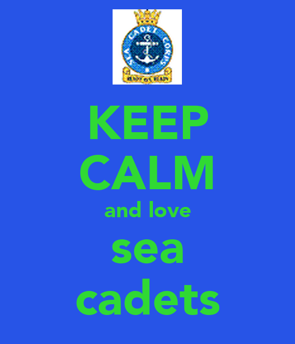 KEEP CALM and love sea cadets