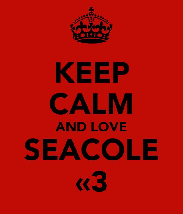 KEEP CALM AND LOVE SEACOLE «3