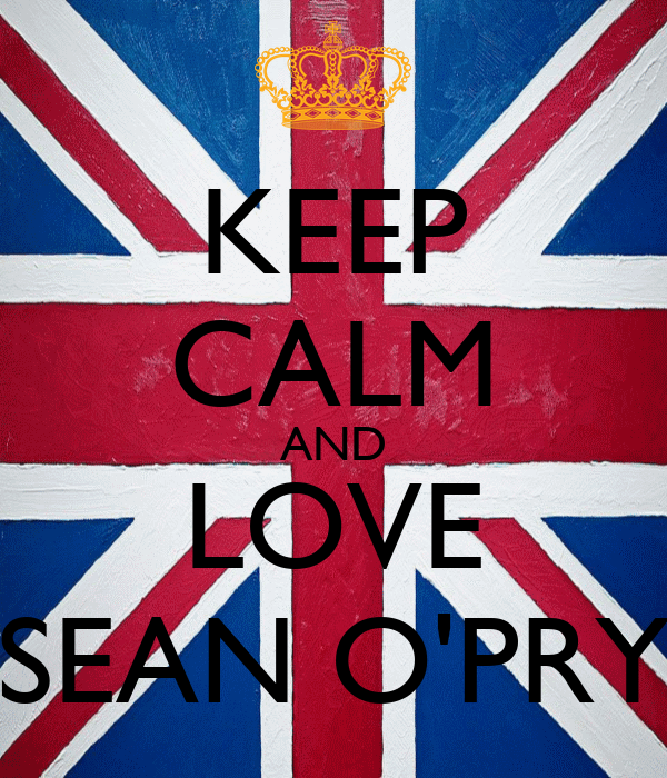 KEEP CALM AND LOVE SEAN O'PRY