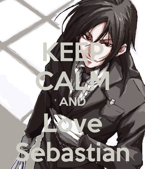 KEEP CALM AND Love Sebastian