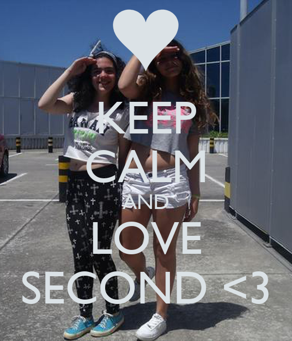 KEEP CALM AND LOVE SECOND <3