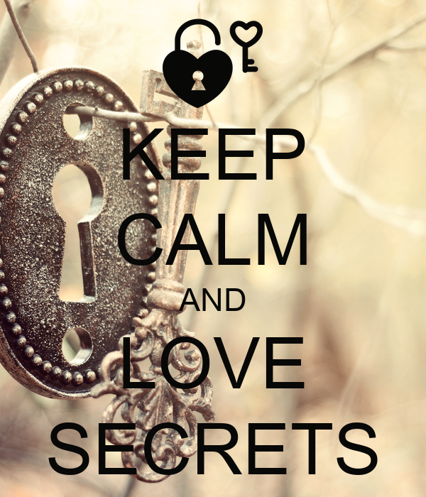 KEEP CALM AND LOVE SECRETS