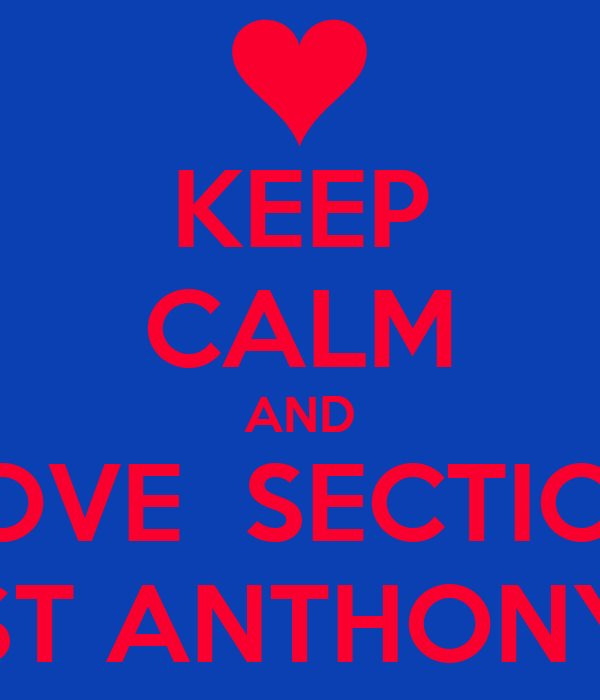 KEEP CALM AND LOVE  SECTION ST ANTHONY