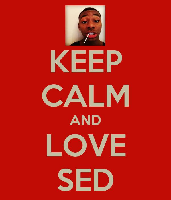 KEEP CALM AND LOVE SED