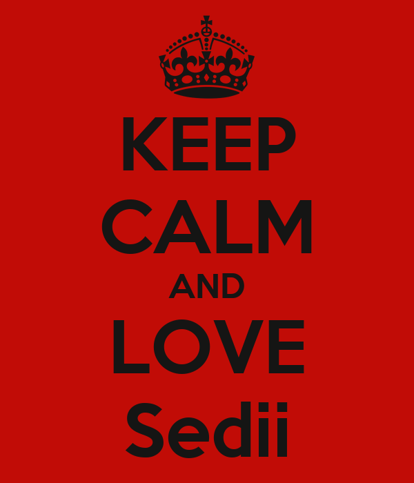 KEEP CALM AND LOVE Sedii
