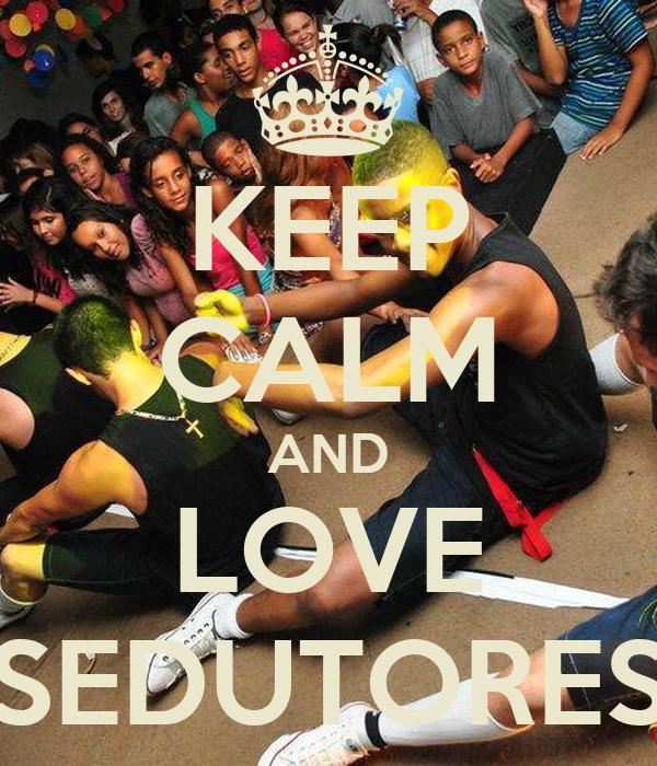 KEEP CALM AND LOVE SEDUTORES