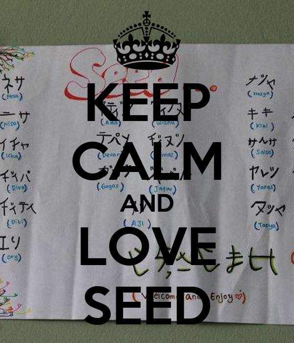 KEEP CALM AND LOVE SEED