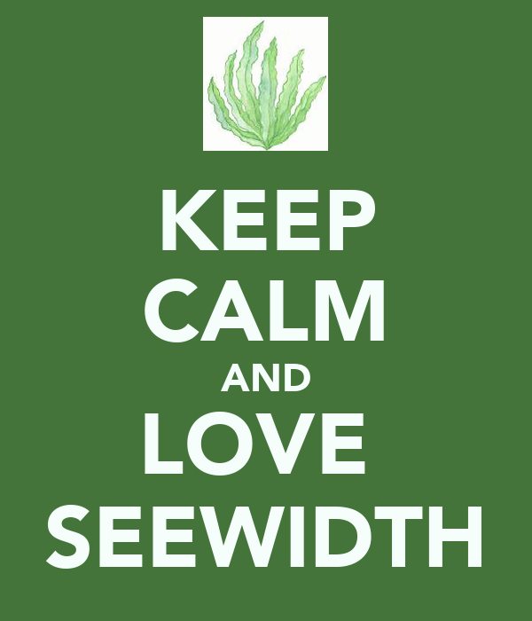 KEEP CALM AND LOVE  SEEWIDTH