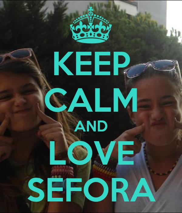 KEEP CALM AND LOVE SEFORA