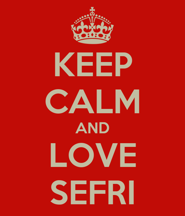 KEEP CALM AND LOVE SEFRI