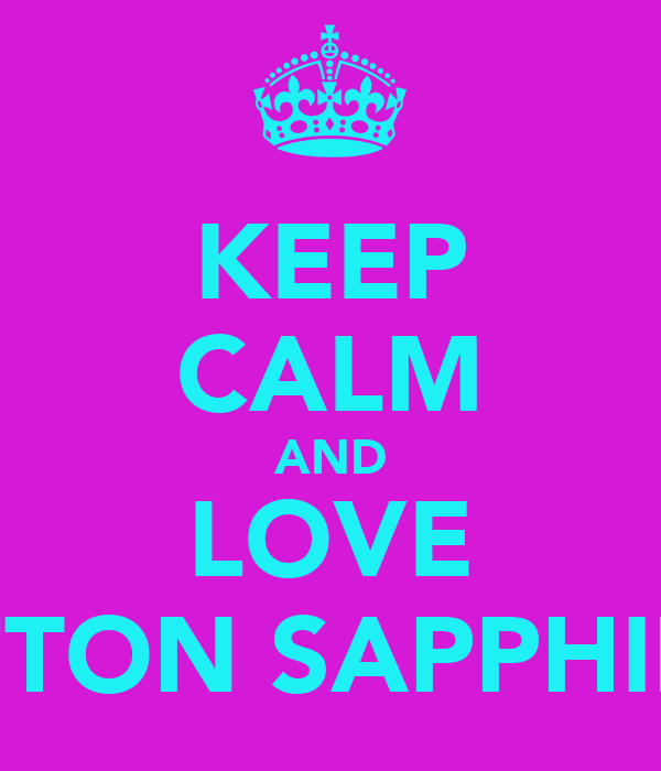 KEEP CALM AND LOVE SEFTON SAPPHIRES