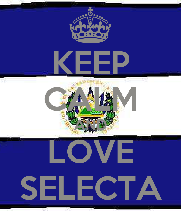 KEEP CALM AND LOVE SELECTA