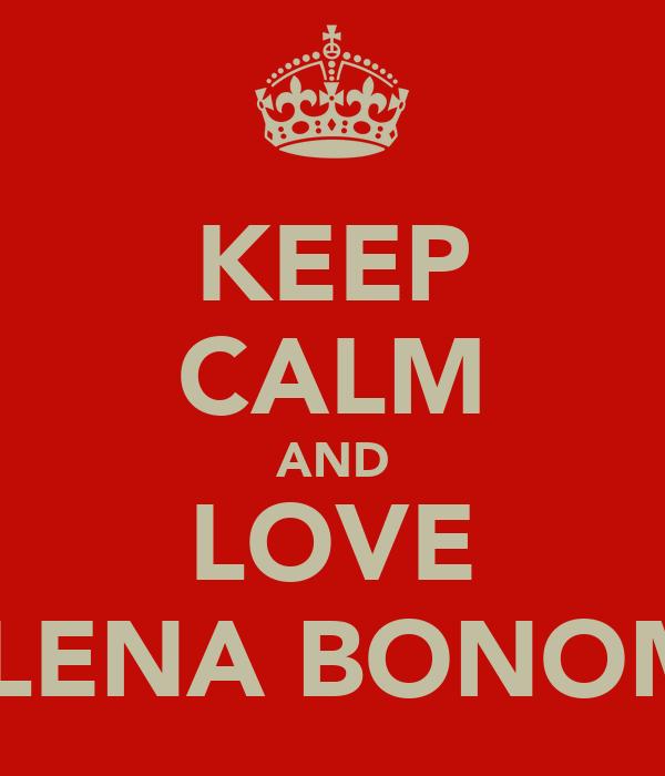 KEEP CALM AND LOVE SELENA BONOMO