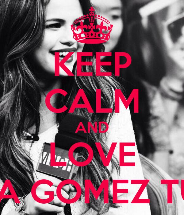 KEEP CALM AND LOVE SELENA GOMEZ TURKEY