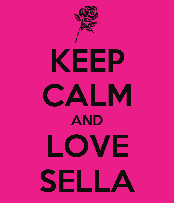 KEEP CALM AND LOVE SELLA