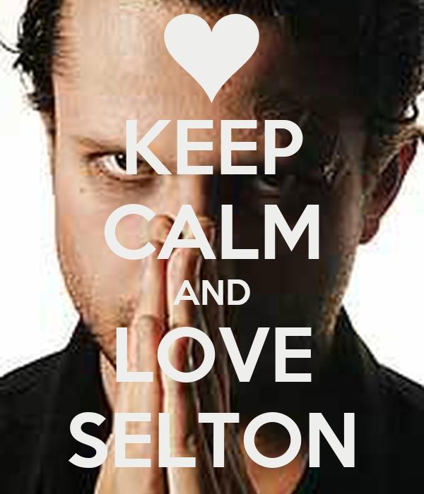 KEEP CALM AND LOVE SELTON