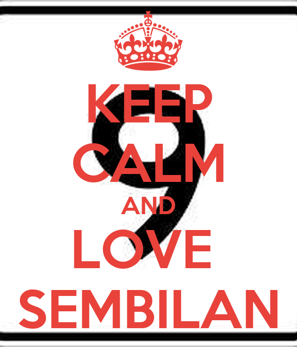 KEEP CALM AND LOVE  SEMBILAN