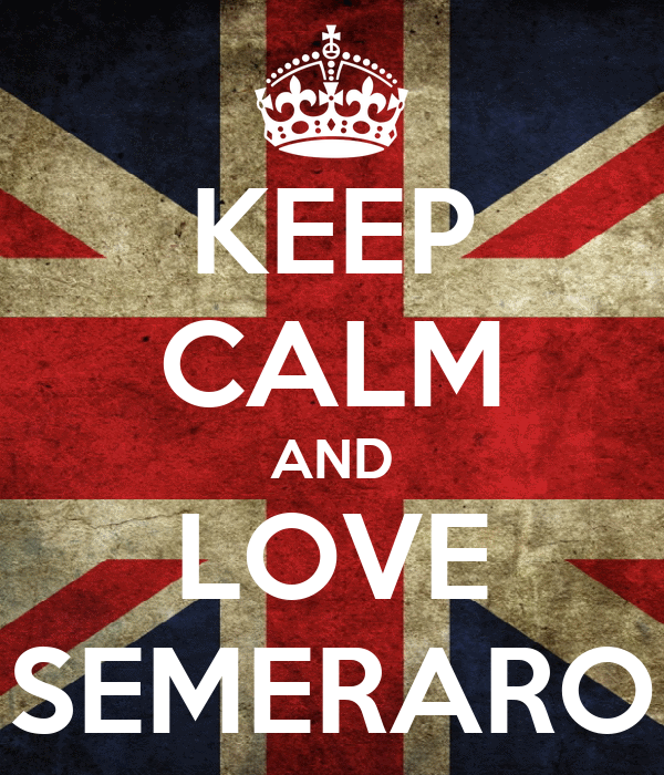 KEEP CALM AND LOVE SEMERARO