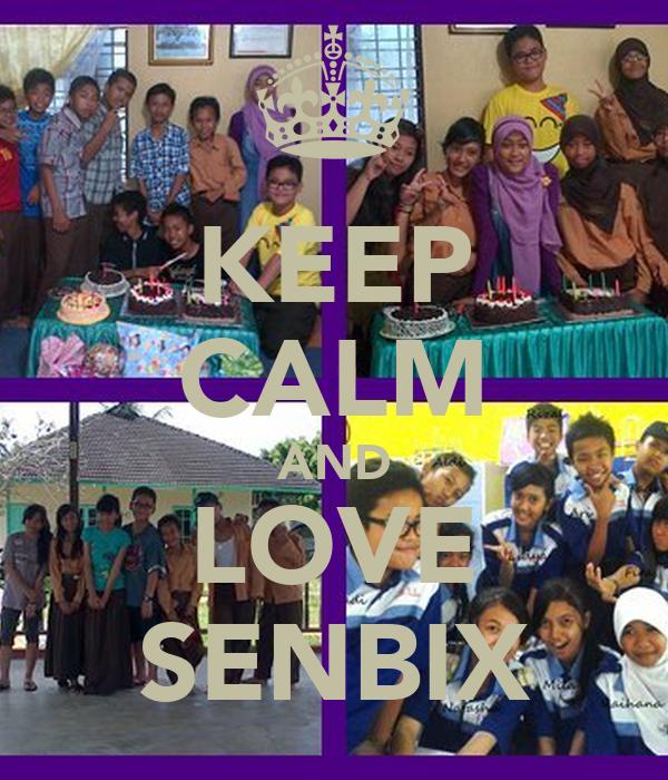KEEP CALM AND LOVE SENBIX