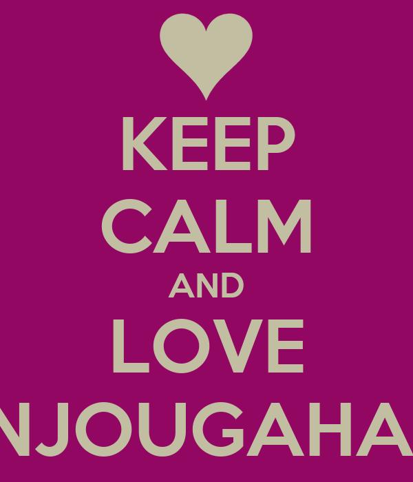 KEEP CALM AND LOVE SENJOUGAHARA