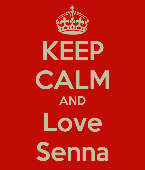 KEEP CALM AND Love Senna