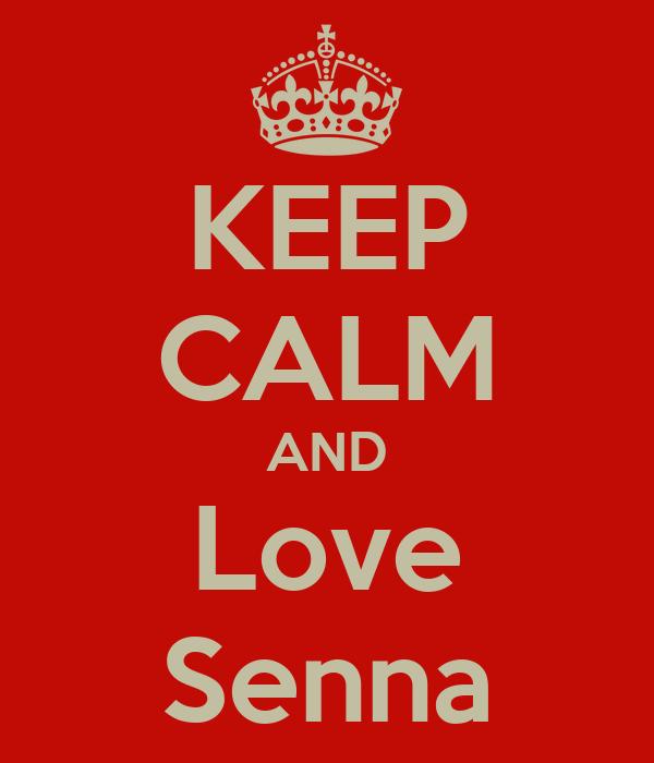 KEEP CALM AND Love Senna