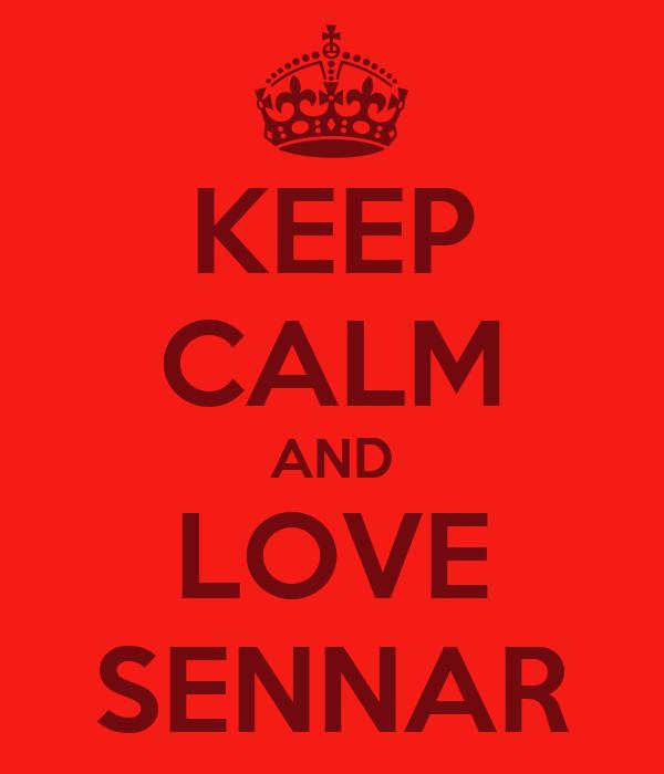 KEEP CALM AND LOVE SENNAR