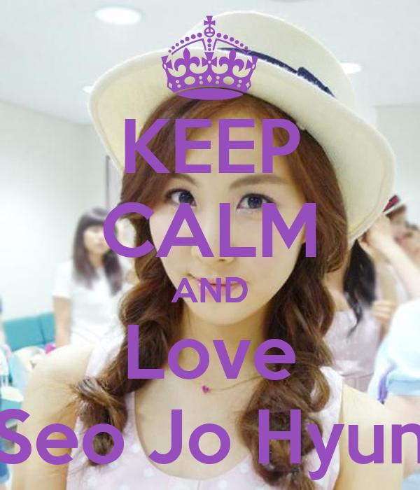 KEEP CALM AND Love Seo Jo Hyun